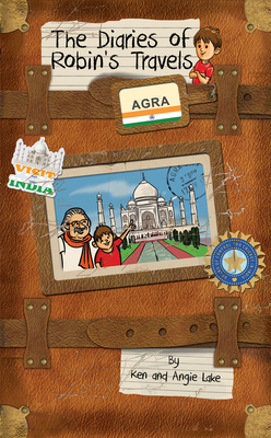 The Diaries of Robin's Travels: Agra -