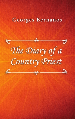 The Diary of a Country Priest - Bernanos, Georges