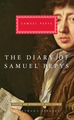 The Diary of Samuel Pepys - Pepys, Samuel, and Loveman, Kate (Selected by)