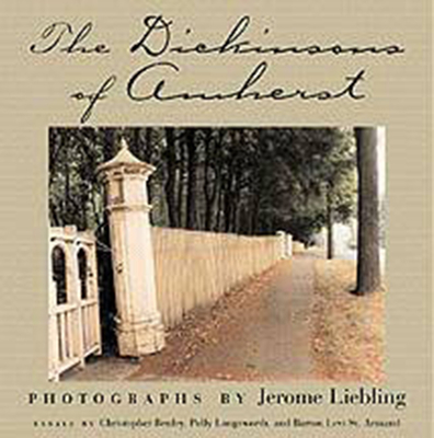 The Dickinsons of Amherst - Liebling, Jerome (Photographer)