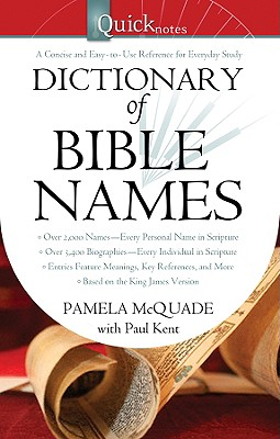 The Dictionary of Bible Names - McQuade, Pamela, and Kent, Paul