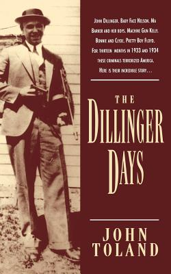The Dillinger Days - Toland, John