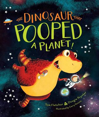 The Dinosaur That Pooped a Planet! - Fletcher, Tom, and Poynter, Dougie