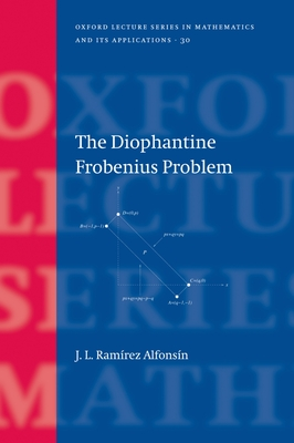 The Diophantine Frobenius Problem - Alfonsin, J L Ramirez