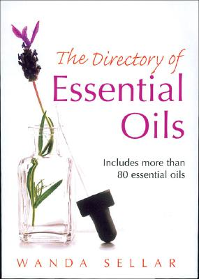The Directory of Essential Oils - Sellar, Wanda