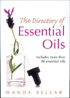 The Directory of Essential Oils - Sellar, Wanda