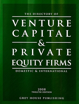 The Directory of Venture Capital & Private Equity Firms: Domestic & International - Gottlieb, Richard (Editor)