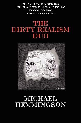 The Dirty Realism Duo: Charles Bukowski & Raymond Carver - Hemmingson, Michael, and Bukowski, Charles, and Carver, Raymond