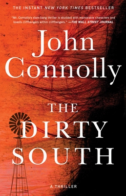 The Dirty South, 18: A Thriller - Connolly, John