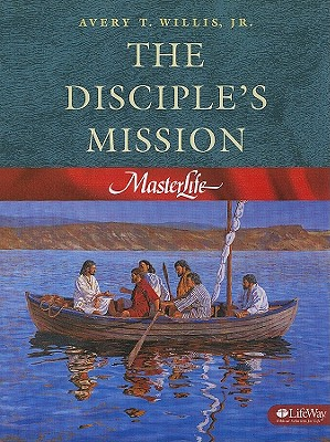 The Disciple's Mission - Willis, Avery T