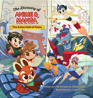The Discovery of Anime and Manga: The Asian Hall of Fame - Amara, Phil, and Chin, Oliver