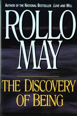 The Discovery of Being: Writings in Existential Psychology - May, Rollo