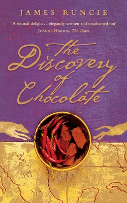 The Discovery of Chocolate: A Novel - Runcie, James
