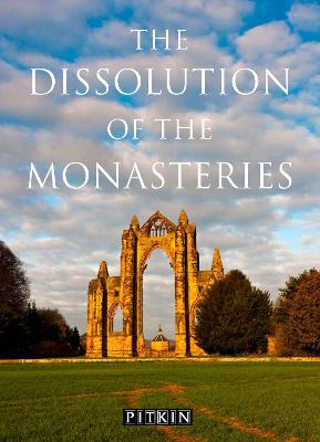 The Dissolution of the Monasteries - Woodward, G. W. O., and McIlwain, John (Revised by)
