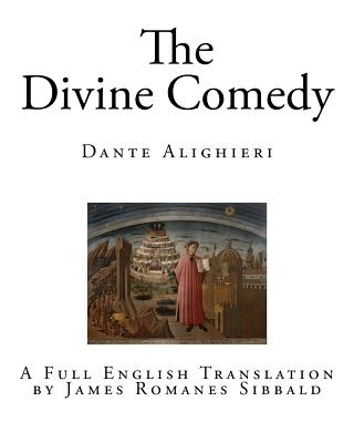 The Divine Comedy - Alighieri, Dante, Mr., and Sibbald, James Romanes (Translated by)