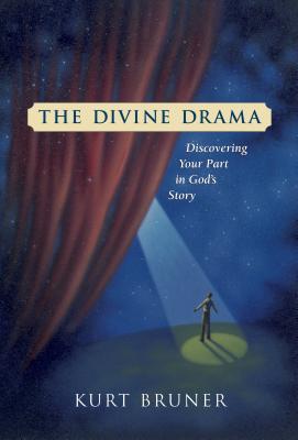 The Divine Drama - Bruner, Kurt D, M.A.