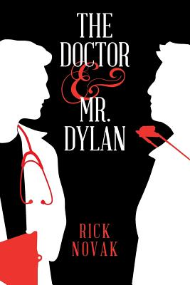 The Doctor and Mr. Dylan - Novak, Rick