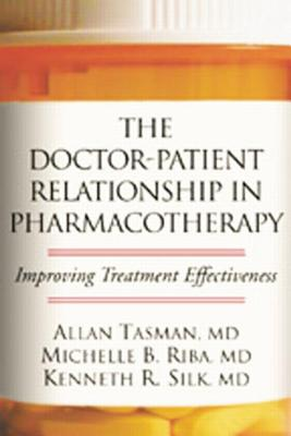 The Doctor-Patient Relationship in Pharmacotherapy: Improving Treatment Effectiveness - Tasman, Allan