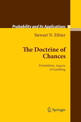 The Doctrine of Chances: Probabilistic Aspects of Gambling - Ethier, Stewart N