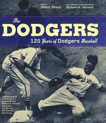 The Dodgers: 120 Years of Dodgers Baseball - Stout, Glenn (Text by), and Johnson, Richard A (Selected by)