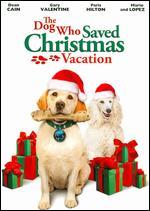 The Dog Who Saved Christmas Vacation - Michael Feifer
