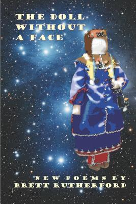 The Doll Without A Face: New Poems and Revisions 2018-2019 - Rutherford, Brett