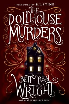 The Dollhouse Murders - Wright, Betty Ren, and Stine, R L (Foreword by)
