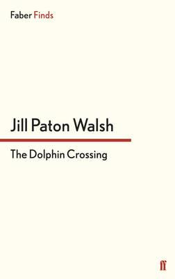 The Dolphin Crossing - Walsh, Jill Paton