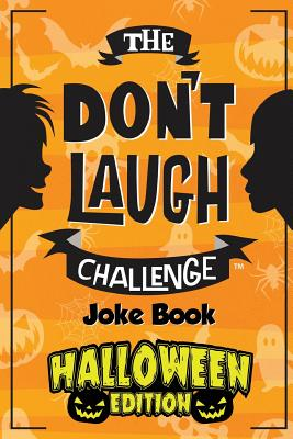 The Don't Laugh Challenge - Halloween Edition: Halloween Gifts for Kids - A Spooky Joke Book for Boys and Ghouls - Boy, Billy