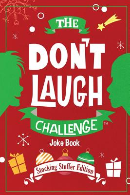 The Don't Laugh Challenge - Stocking Stuffer Edition: The Lol Joke Book Contest for Boys and Girls Ages 6, 7, 8, 9, 10, and 11 Years Old - A Stocking Stuffer Gift for Kids - Boy, Billy