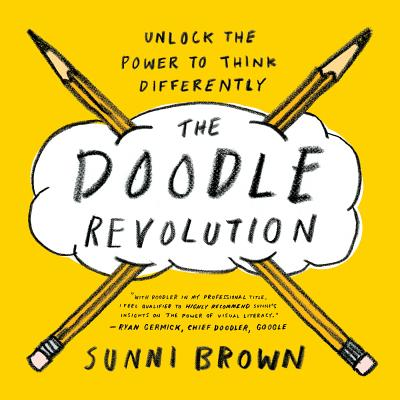 The Doodle Revolution: Unlock the Power to Think Differently - Brown, Sunni