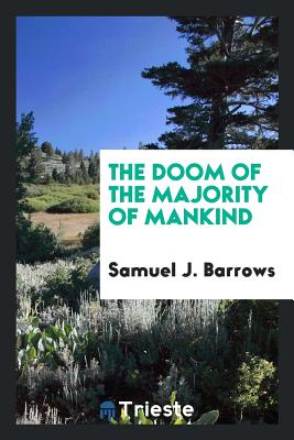The Doom of the Majority of Mankind - Barrows, Samuel J