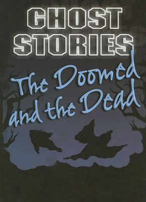 The Doomed and the Dead - Gareth Stevens Publishing (Creator)