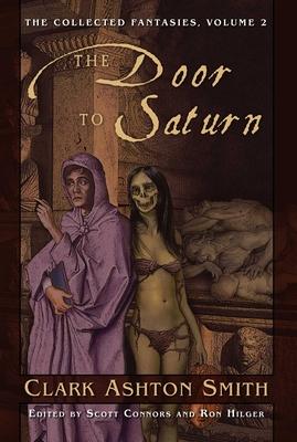 The Door to Saturn - Smith, Clark Ashton