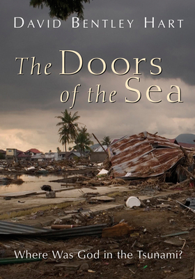 The Doors of the Sea: Where Was God in the Tsunami? - Hart, David Bentley