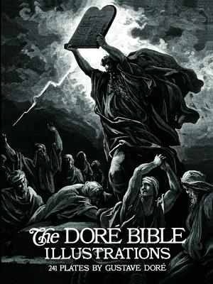 The Doré Bible Illustrations - Dore, Gustave