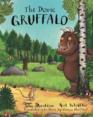 The Doric Gruffalo - Scheffler, Axel (Translated by), and Donaldson, Julia (Illustrator), and Blackhall, Sheena (Translated by)
