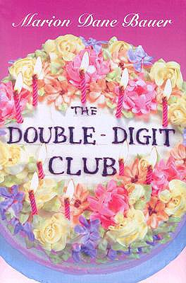 The Double-Digit Club - Bauer, Marion Dane