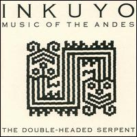 The Double-Headed Serpent - Inkuyo
