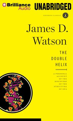 The Double Helix: A Personal Account of the Discovery of the Structure of DNA - Watson, James D, and Gardner, Grover, Professor (Performed by)