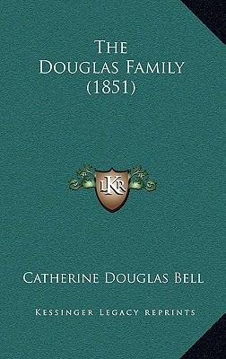 The Douglas Family (1851) - Bell, Catherine Douglas