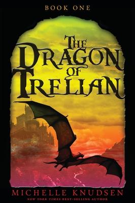 The Dragon of Trelian - Knudsen, Michelle