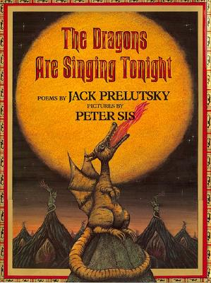 The Dragons Are Singing Tonight - Prelutsky, Jack