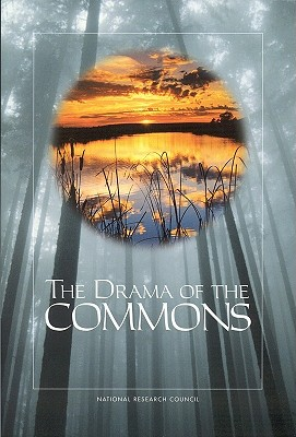 The Drama of the Commons - Ostrom, Elinor (Editor), and Dietz, Thomas (Editor), and Dolsak, Nives (Editor)