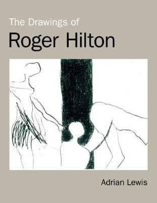 The Drawings of Roger Hilton - Lewis, Adrian