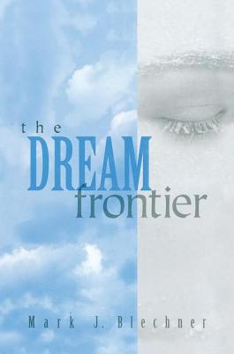 The Dream Frontier - Blechner, Mark J.