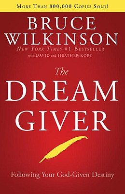 The Dream Giver - Wilkinson, Bruce, Dr.