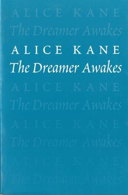 The Dreamer Awakes - Kane, Alice, and Kane, Sean (Editor)