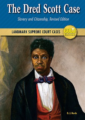 The Dred Scott Case: Slavery and Citizenship - Herda, D J