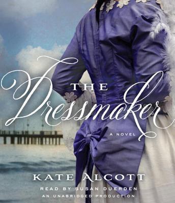 The Dressmaker - Alcott, Kate, and Duerden, Susan (Read by)